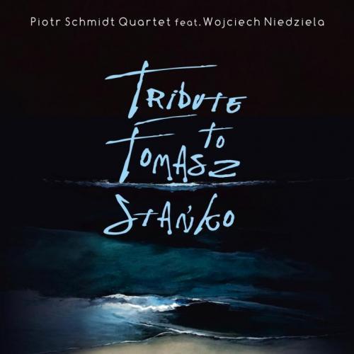 Piotr Schmidt Quartet feat. Wojciech Niedziela - Tribute To Tomasz Stańko