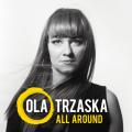 Okładka Płyty Ola Trzaska - All Around