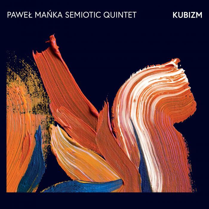 Paweł Mańka Semiotic Quintet - Kubizm